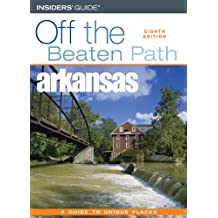 Insiders' Guide Off the Beaten Path Arkansas