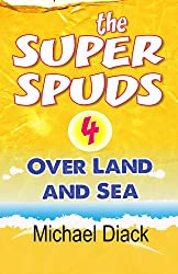 The Super Spuds Book 4: Over Land and Sea