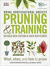 RHS Pruning & Training: Revised New Edition; Over 800 Plants; What, When, and How to Prune