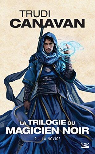 La Trilogie du magicien noir, Tome 2: La Novice par Trudi Canavan