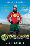 Adventureman: Anyone Can Be a Superhero by Jamie McDonald