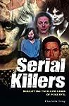 Serial Killers: Horrifying True-Life...