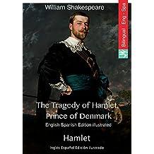 The Tragedy of Hamlet, Prince of Denmark (English Spanish edition illustrated): Hamlet (Inglés Español Edición ilustrado) (English Edition)
