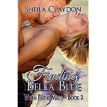 Finding Bella Blue (When Paths Meet Book 2)