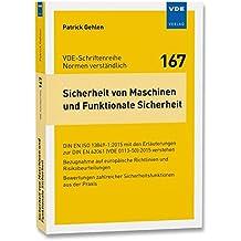 Sicherheit von Maschinen und Funktionale Sicherheit: DIN EN ISO 13849-1:2015 mit den Erläuterungen zur DIN EN 62061 (VDE0113-50):2015 verstehen - (VDE-Schriftenreihe - Normen verständlich Bd.167)