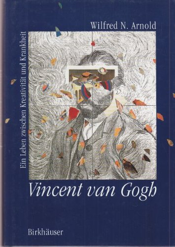 Vincent van Gogh. Ein Leben zwischen Kreativität und Krankheit. Aus dem Englischen von Gerd Röttger.