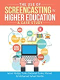 The Use of Screencasting in Higher Education: A Case Study (English Edition)