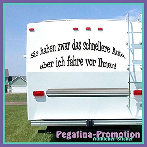 """Preisvergleich Produktbild Hochwertige Wohnwagen / Wohnmobil Aufkleber """" """"Sie haben zwar das schnellere Auto…"""" Größe XL 100x30 cm """" von Pegatina Promotion ®aus Hochleistungsfolie geplottet,  auf Montagefolie ohne Hintergrund,  Lustige Sprüche,  Deko,  Dekoration Ihres WOMO WOWA Aufkleber,  Fun,  Spass,  Spassaufkleber,  Truck,  Urlaub,  Van,  Wohnmobile,  Trucks,  Sticker"""
