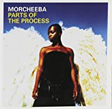 Parts of the process | Morcheeba. Parolier. Compositeur. Interprète