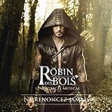 """Un monde à changer (extrait de """"Robin des Bois"""")"""