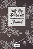 My Big Bucket List Journal: Vintage Flower Cover | Record Your 100 Bucket List Ideas, Goals, Dreams & Deadlines in One Handy Journal Notebook (bucket list goals organier)