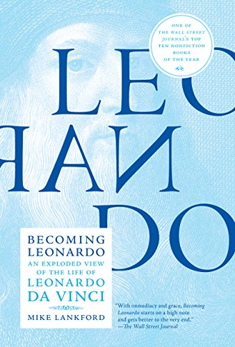 Becoming Leonardo: An Exploded View of the Life of Leonardo da Vinci (English Edition)