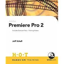 Adobe Premiere Pro 2 Hands-On Training by Jeff Schell (2006-04-30)