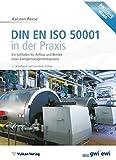 DIN EN ISO 50001 in der Praxis: Ein Leitfaden für Aufbau und Betrieb eines Energiemanagementsystems (Edition ewi)