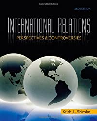 International Relations: Perspectives and Controversies by Keith L. Shimko (2009-05-04)