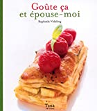 Telecharger Livres Goute ca et epouse moi (PDF,EPUB,MOBI) gratuits en Francaise