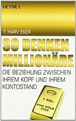 So denken Millionäre T. Harv Eker