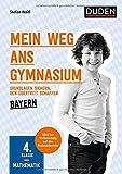Mein Weg ans Gymnasium - Mathematik 4. Klasse - Bayern: