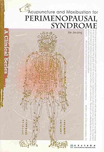 [Acupuncture and Moxibustion for Perimenopausal Syndrome] (By: Ph.D. Xie Jie-ping) [published: October, 2011]