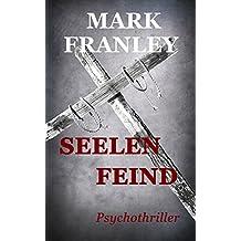 Seelenfeind: Psychothriller (Mike Köstner 6)