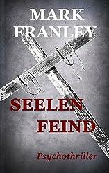 Seelenfeind: Psychothriller (Mike Köstner 6) (German Edition)