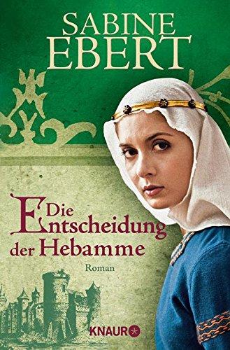 Die Entscheidung der Hebamme: Roman (Hebammen Saga 3)