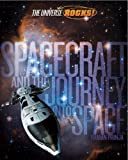 UNIVERSE ROCKS - SPACECRAFT AND THE JOURNEY INTO SPACE