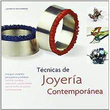 Técnicas de joyería contemporánea: Una guía completa para joyeros y orfebres (Joyeria Y Moda)