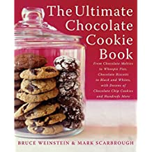 The Ultimate Chocolate Cookie Book: From Chocolate Melties to Whoopie Pies, Chocolate Biscotti to Black and Whites, with Dozens of Chocolate Chip Cookies and Hundreds More by Bruce Weinstein (2004-09-21)