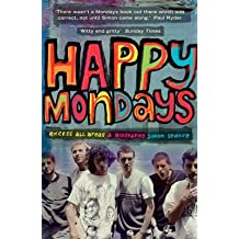 [(Happy Mondays: Excess All Areas)] [Author: Simon Spence] published on (June, 2015)
