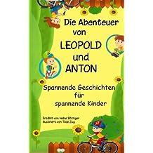 Die Abenteuer von Leopold und Anton: Spannende Geschichten für spannende Jungs