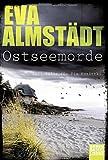 Ostseemorde: Zwei Fälle für Pia Korittki in einem Band (Kommissarin Pia Korittki) - Eva Almstädt
