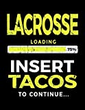 Lacrosse Loading 75% Insert Tacos To Continue: Journals To Write In - Dartan Creations, Tara Hayward