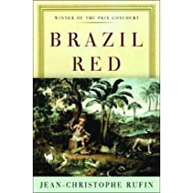 Brazil Red by Jean-Christophe Rufin (2004-08-01)