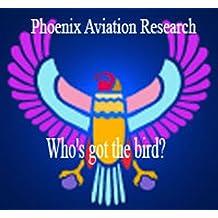 Who's got the Bird? (Phoenix Aviation Research Articles Book 1)