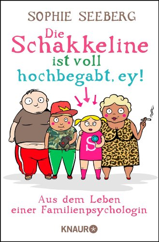 Buchseite und Rezensionen zu 'Die Schakkeline ist voll hochbegabt, ey: Aus dem Leben einer Familienpsychologin' von Sophie Seeberg