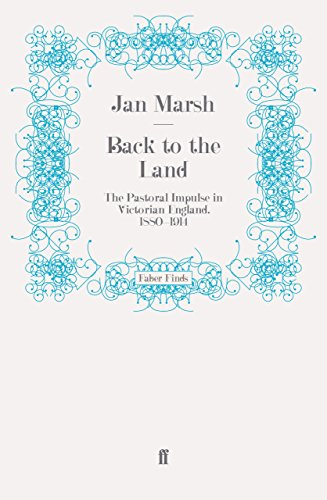 Back to the Land: The Pastoral Impulse in Victorian England, 1880-1914