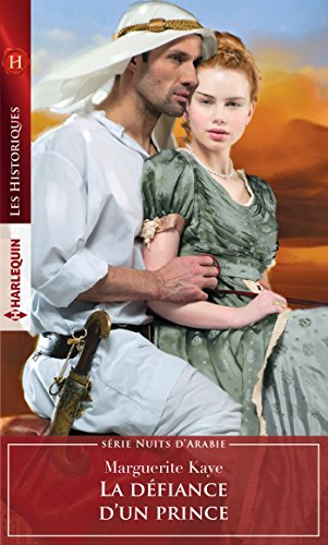 La défiance d'un prince (Les Historiques) par Marguerite Kaye