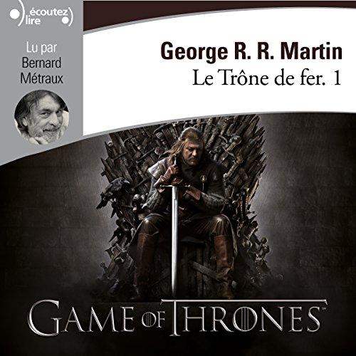 Le Trône de fer: Le Trône de fer 1 par George R. R. Martin