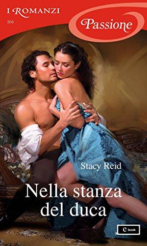 Nella stanza del duca (I Romanzi Passione) (Serie Wedded by Scandal Vol. 1) (Italian Edition)