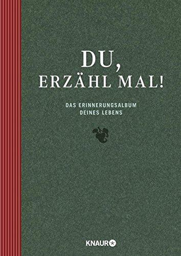Elma van Vliet Du, erzähl mal!: Das Erinnerungsalbum Deines Lebens