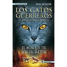 El bosque de los secretos: Los gatos guerreros - Los cuatro clanes III (Narrativa Joven)
