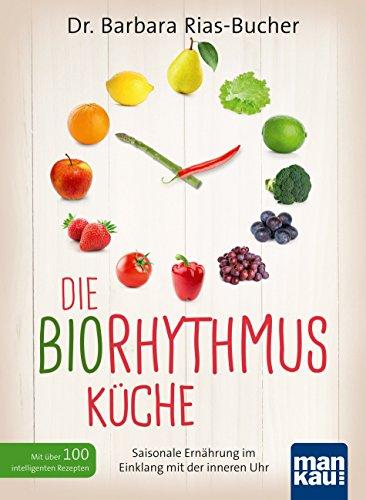 die-biorhythmus-kuche-saisonale-ernahrung-im-einklang-mit-der-inneren-uhr-mit-uber-100-intelligenten