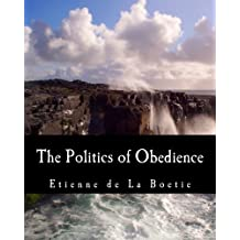 The Politics of Obedience (Large Print Edition): The Discourse of Voluntary Servitude