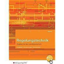 Regelungstechnik: Projekte für den Lernfeldunterricht: Schülerband