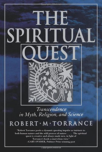 The Spiritual Quest: Transcendence in Myth, Religion and Science por Robert M. Torrance