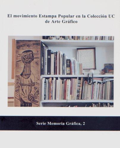 El movimiento Estampa Popular en la Colección UC de Arte Gráfico (Florilogio)