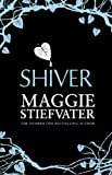 Shiver (The Wolves of Mercy Falls Series Book 1) by Maggie Stiefvater