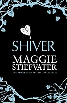 Shiver (The Wolves of Mercy Falls Series Book 1) by [Stiefvater, Maggie]
