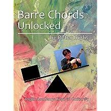 Barre Chords Unlocked (Inglis Academy: Keys to Guitar Book 5) (English Edition)